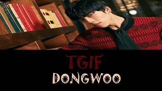 INFINITE's DONGWOO (동우) - TGIF Lyrics (HAN/ROM/ENG) width=