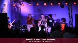 Mialangalana (SAMOËLA & DAMA) Live @ ASIO MASO 2013