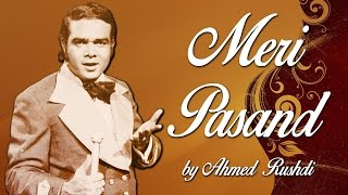 getlinkyoutube.com-Ahmed Rushdi Hit Songs | Meri Pasand | Non-Stop Jukebox