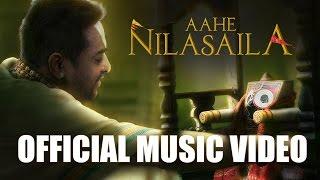 Aahe Nilasaila (Full Video) || Pallavi Das | Krishna Beura | Latest Odia Song 2016