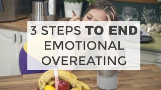 3 Steps to End Emotional Overeating | Weight Loss Tips
