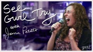 How To Sing A Song In Public - See Gurl Try