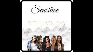 SENSITIVE - FIFTH HARMONY karaoke version ( no vocal ) lyric