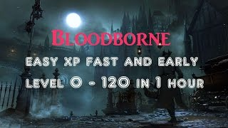 getlinkyoutube.com-Bloodborne Infinite XP Glitch post patch! Level 0-120 in 1 hour  [ORIGINAL DISK ONLY]