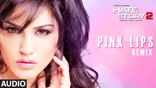 getlinkyoutube.com-Pink Lips - Remix | Full Audio Song | Hate Story 2 | Sunny Leone | Meet Bros Anjjan