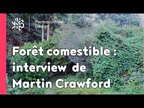 Martin Crawford, pionnier de la forêt comestible en permaculture (ou forêt jardin).