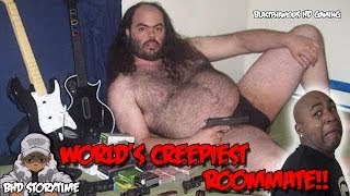 getlinkyoutube.com-★★ BHD Storytime #28 Creepiest Roommate IN THE WORLD!!!!!   ( w/BlastphamousHD )