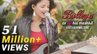 Bulleya - Female Cover Version by @VoiceOfRitu | Ae Dil Hai Mushkil | Karan Johar width=