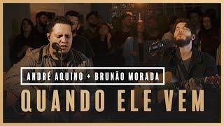 Quando Ele Vem - André Aquino + Brunão Morada // Som do Secreto (Vol. 1)
