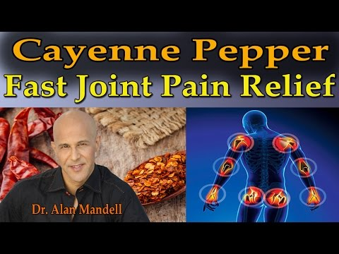 Miracle of Cayenne Pepper for Fast Joint Pain Relief - Dr Mandell