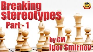 getlinkyoutube.com-Breaking stereotypes Part - 1 by GM Igor Smirnov