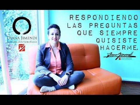 Respondiendo las preguntas que siempre quisiste hacerme - #DianaJimendi - Integral Zen Videoblogs