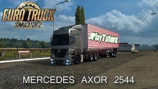getlinkyoutube.com-Mercedes Axor 2544 - Euro Truck Simulator 2