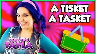 A Tisket A Tasket Nursery Rhyme | Nursery Rhymes and Kids Songs for Children on Tea Time with Tayla