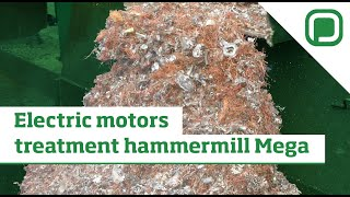 getlinkyoutube.com-Hammer Mill   FLEX 1100 MEGA | WEEE and car engines electric motors processing