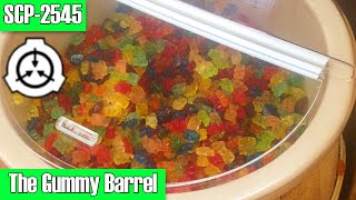 SCP-2545 The Gummy Barrel   Object Class: Safe   self-replicating scp / container scp