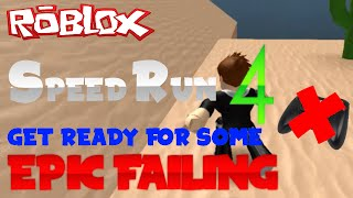 getlinkyoutube.com-X-TREME FAILING!! | Speed Run 4 ROBLOX
