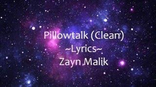 getlinkyoutube.com-Pillowtalk Lyrics (Clean) - Zayn Malik
