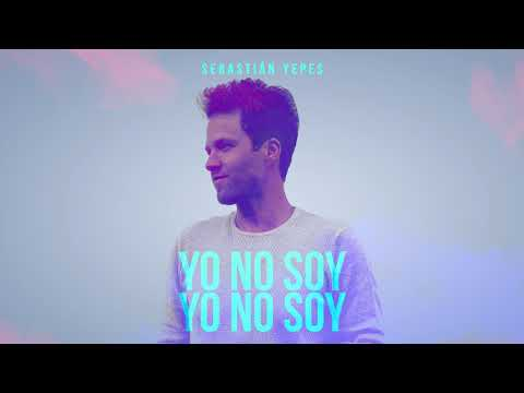 yo no soy de sebastian yepes Letra y Video