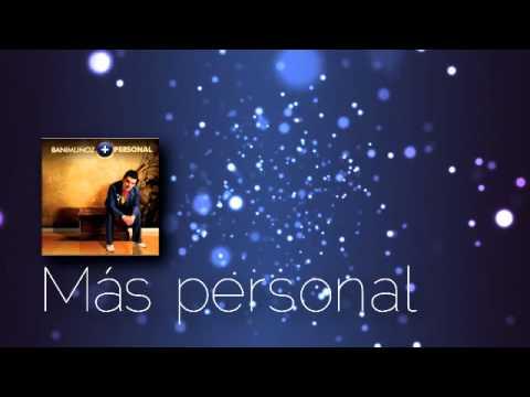 Mas Personal de Bani Munoz Letra y Video