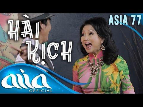 «HÀI KỊCH : ASIA 77» Đường Vào Nghệ Thuật – Trang Thanh Lan, Lê Huỳnh