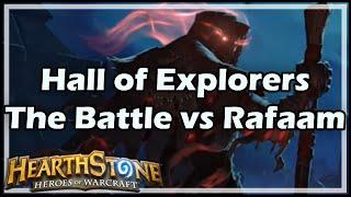 getlinkyoutube.com-[Hearthstone] Hall of Explorers: The Battle vs Rafaam