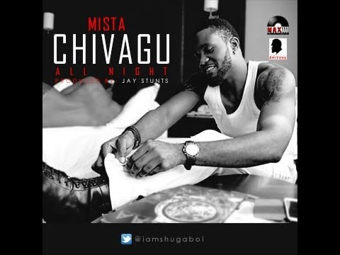 Mista Chivagu - All Night (Official Video) @iamShugaboi (AFRICAX5)