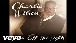 Charlie Wilson - Turn Off The Lights