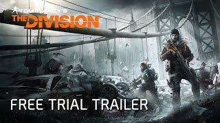 Tom Clancy's The Division - Free Trial Trailer
