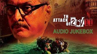 The Attacks Of 26/11 - Jukebox   Full Songs