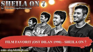 FILM FAVORIT OST DILAN 1990 - SHEILA ON 7 Karaoke