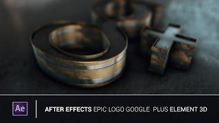 getlinkyoutube.com-After Effects - Epic Logo Google Plus Element 3d V2 (Tutorial)