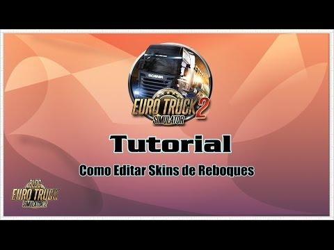 Tutorial - Como Editar Skins e Explicações (Reboques) no ETS 2 By: MoD JúNioR (HD)