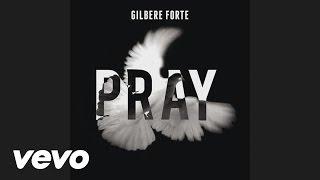 Gilbere Forte - Pray