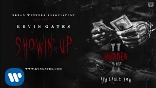 getlinkyoutube.com-Kevin Gates - Showin' Up [Official Audio]