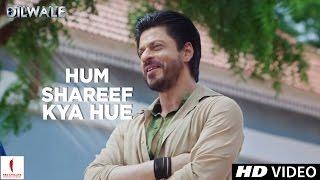 Dilwale | Hum Shareef Kya Hue | Kajol, Shah Rukh Khan, Kriti Sanon, Varun Dhawan