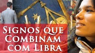 getlinkyoutube.com-SIGNOS QUE COMBINAM COM LIBRA - QUAIS SIGNOS COMBINAM COM LIBRA - PAULA PIRES