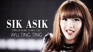 Sik Asik - Ayu Ting Ting -  [Official Music Video Clip]