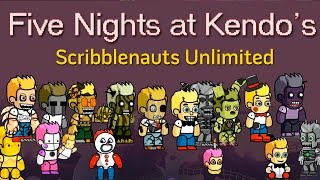 getlinkyoutube.com-Five Nights at Kendo's [Scribblenauts Unlimited Special]