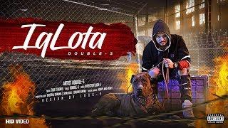 IQLOTA (Music Video) | DoubLe-S' | New Hindi Songs 2018