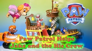 getlinkyoutube.com-PAW PATROL Nickelodeon Paw Patrol Helps Jake and the Never Land Pirates Toys Video Parody