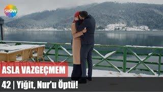 getlinkyoutube.com-Yiğit, Nur'u Öptü! | Asla Vazgeçmem 42.Bölüm Sonu