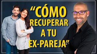 getlinkyoutube.com-COMO RECUPERAR A MI EX PAREJA - Asombrosa estrategia para reconquistar a tu ex y volver con él/ella