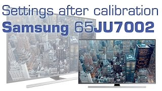 getlinkyoutube.com-Samsung 65JU7002 UHD TV settings after calibration