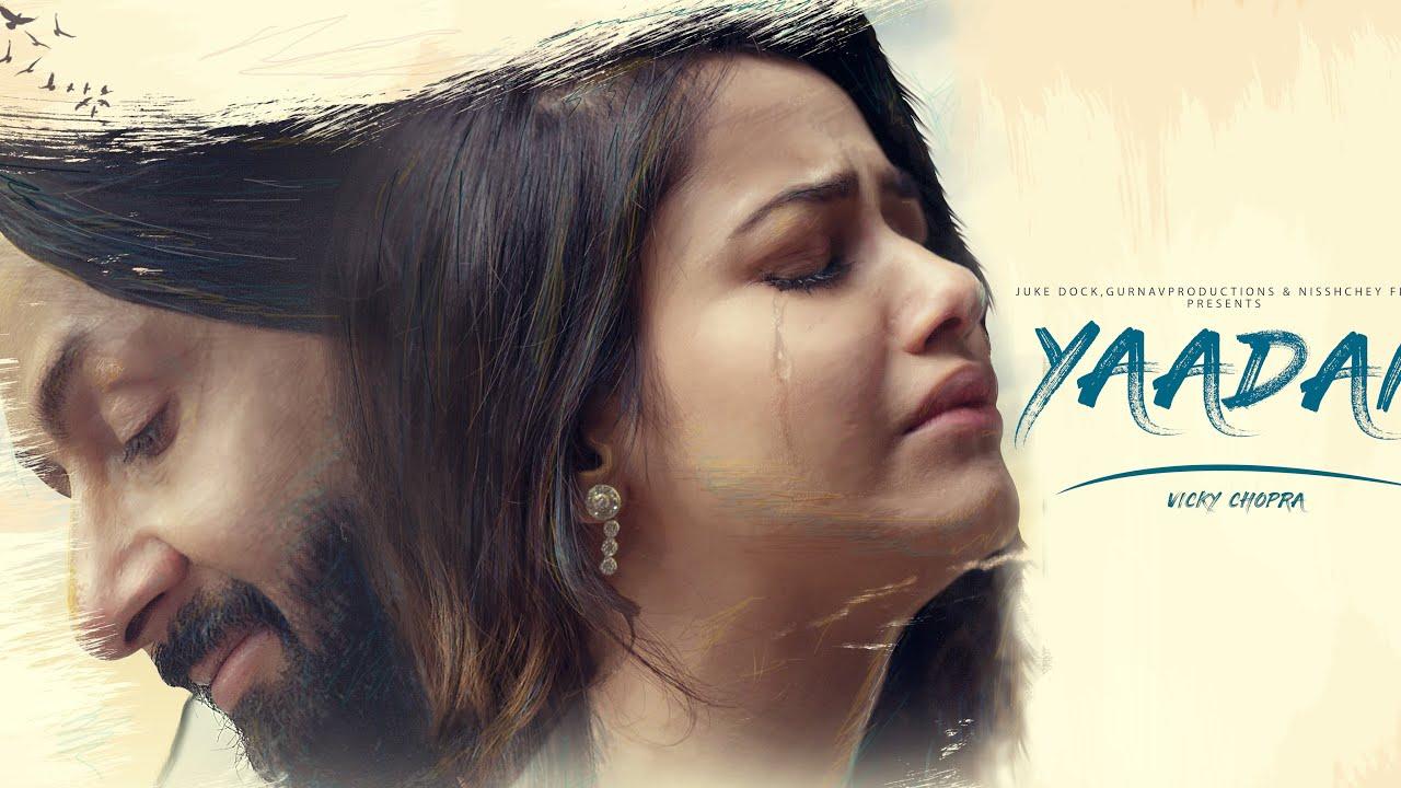 Yaadan Mp3 song Download By Vicky Chopra