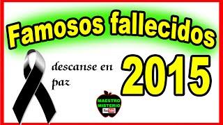 getlinkyoutube.com-Famosos Artistas Fallecidos 2015 / Muertos  - Te sorprenderás
