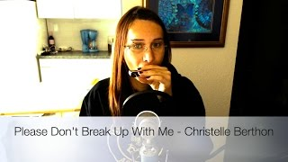 Please Don't Break Up With Me - Christelle Berthon (Dannecker Centurion in C)