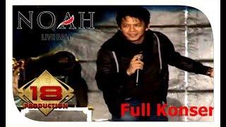 getlinkyoutube.com-NOAH - Full Konser (Live Konser Bali 14 Februari 2013)