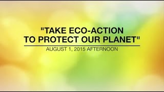 getlinkyoutube.com-TAKE ECO-ACTION TO PROTECT OUR PLANET - Aug 1, 2015