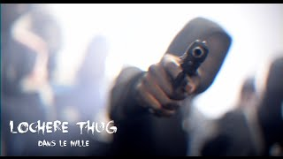 Locheres Thug - Dans Le Mille (Streetclip) // Dir. by @DirectedbyWT